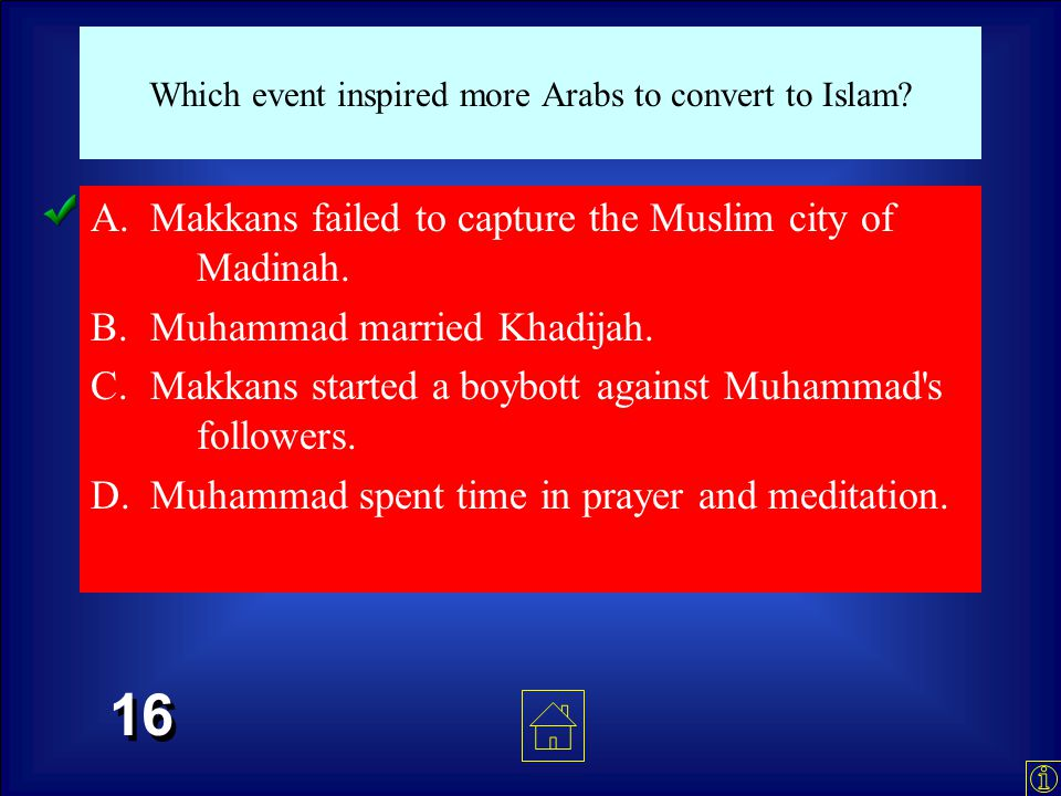 Which of the following was a result of Muhammad's preaching? A.His followers were persecuted. B.Most Mekkans began practicing Islam. C.Muslims began t