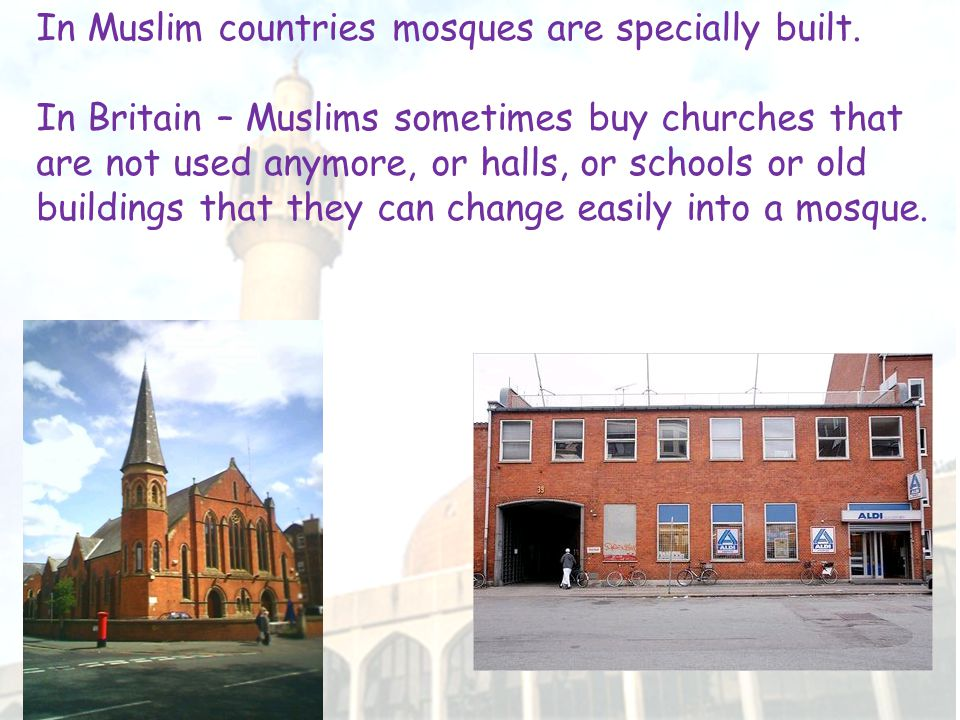 External features of a mosque are usually only two.