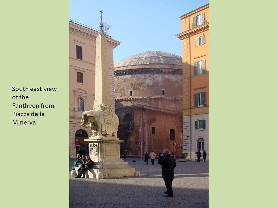 South east view of the Pantheon from Piazza della Minerva