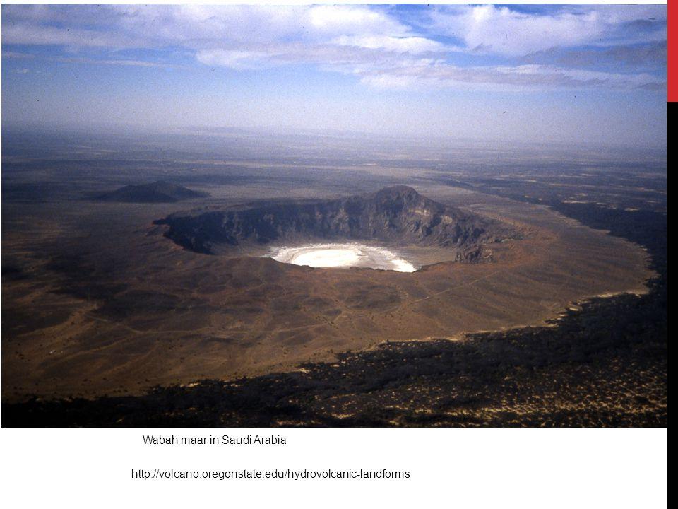 Wabah maar in Saudi Arabia http://volcano.oregonstate.edu/hydrovolcanic-landforms