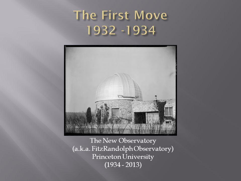 The New Observatory (a.k.a. FitzRandolph Observatory) Princeton University (1934 - 2013)