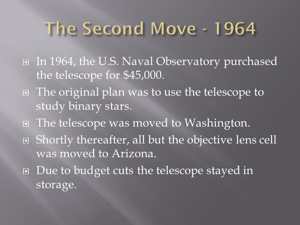  In 1964, the U.S. Naval Observatory purchased the telescope for $45,000.