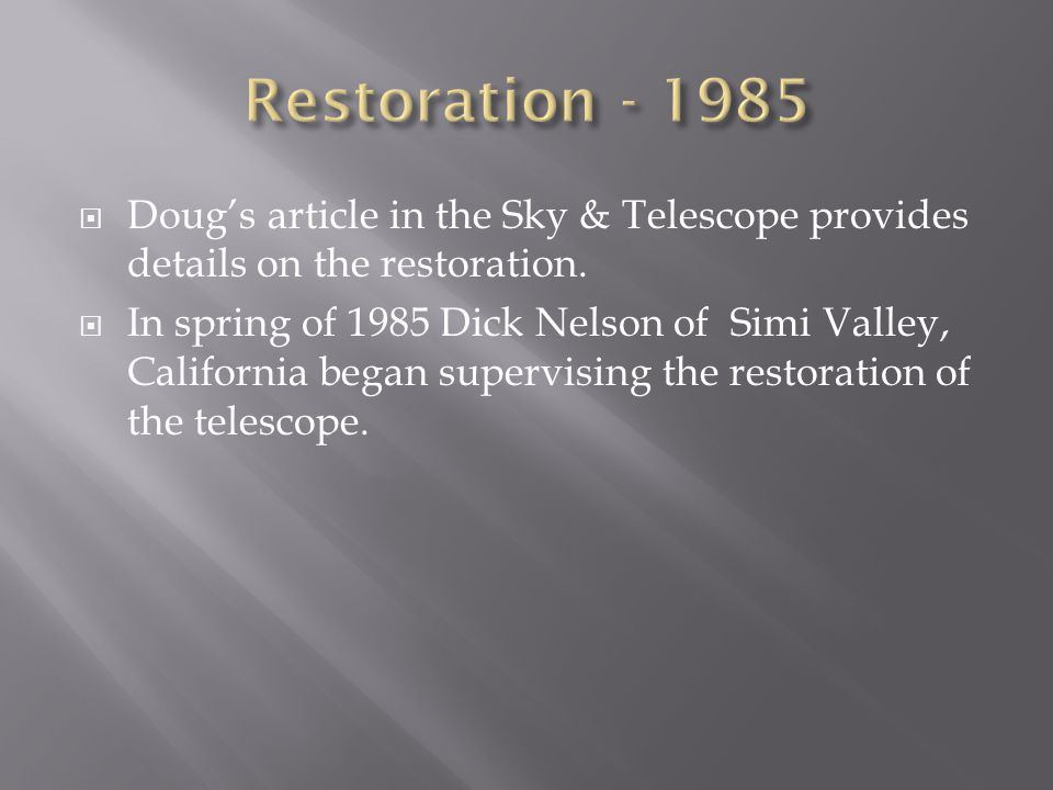 Doug's article in the Sky & Telescope provides details on the restoration.