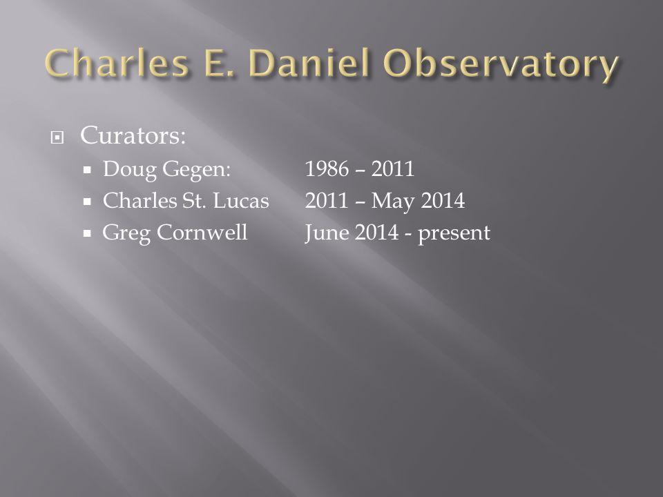  Curators:  Doug Gegen:1986 – 2011  Charles St.