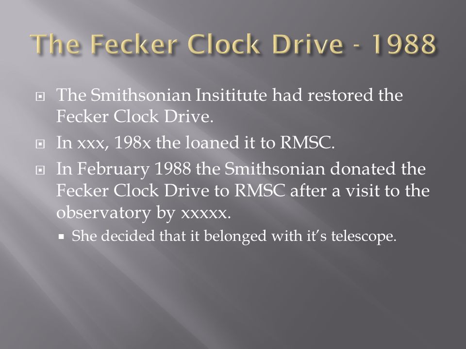  The Smithsonian Insititute had restored the Fecker Clock Drive.