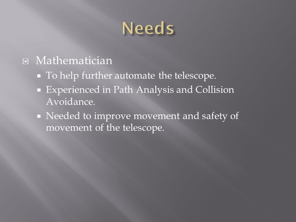  Mathematician  To help further automate the telescope.