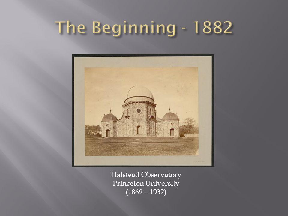 Halstead Observatory Princeton University (1869 – 1932)