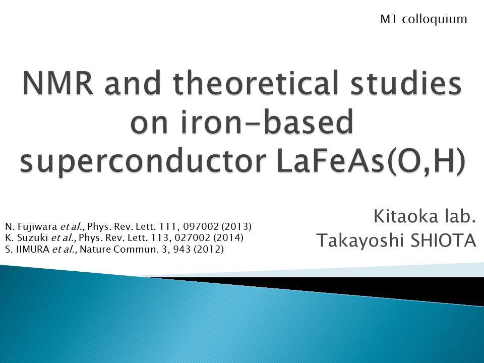 Kitaoka lab. Takayoshi SHIOTA M1 colloquium N. Fujiwara et al., Phys.