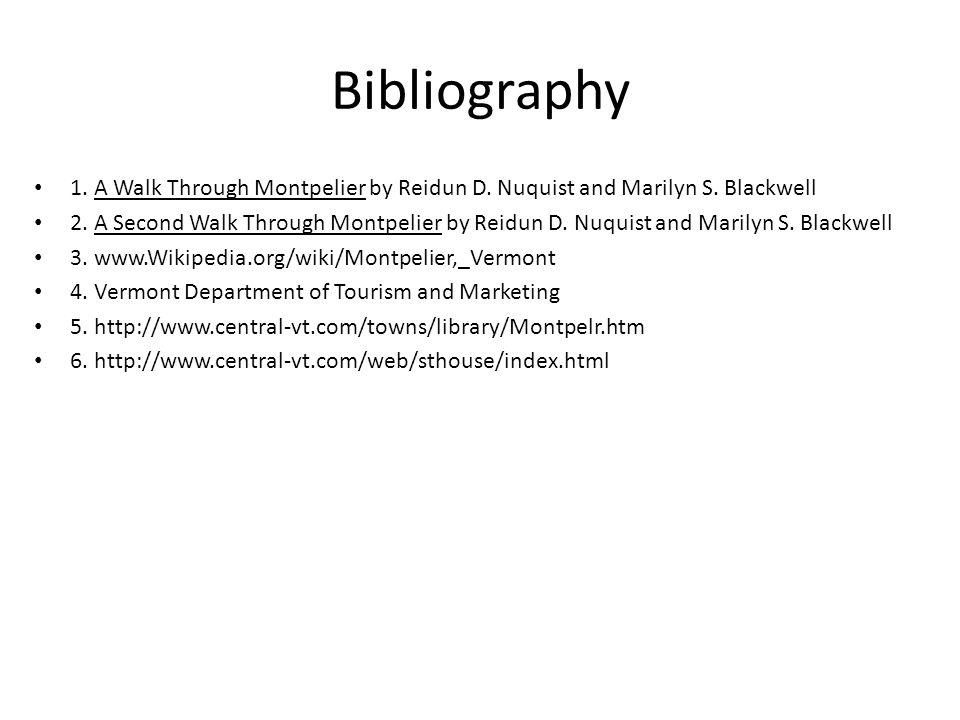 Bibliography 1. A Walk Through Montpelier by Reidun D.
