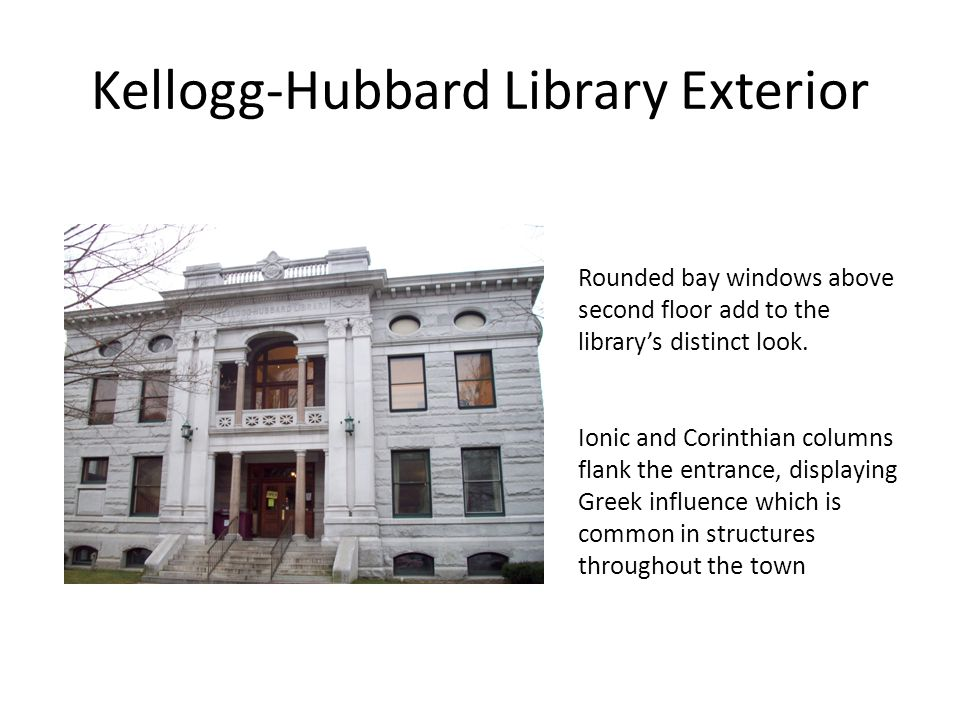 Kellogg-Hubbard Library Exterior Rounded bay windows above second floor add to the library's distinct look.