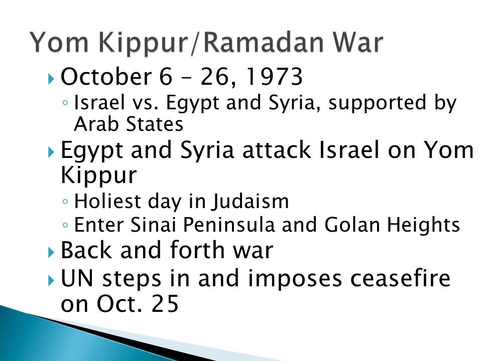  October 6 – 26, 1973 ◦ Israel vs.