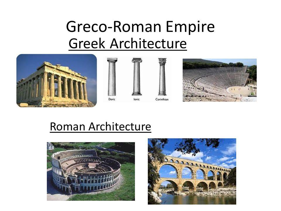 Greco-Roman Empire Greek Architecture Roman Architecture