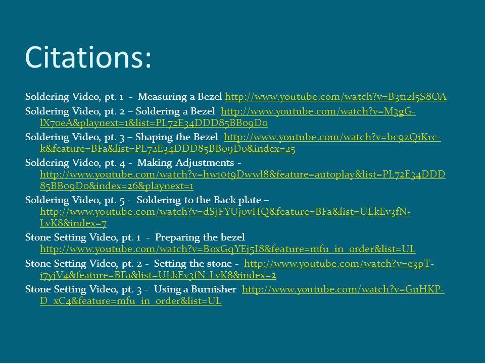 Citations: Soldering Video, pt. 1 - Measuring a Bezel http://www.youtube.com/watch?v=B3t12l5S8OAhttp://www.youtube.com/watch?v=B3t12l5S8OA Soldering V