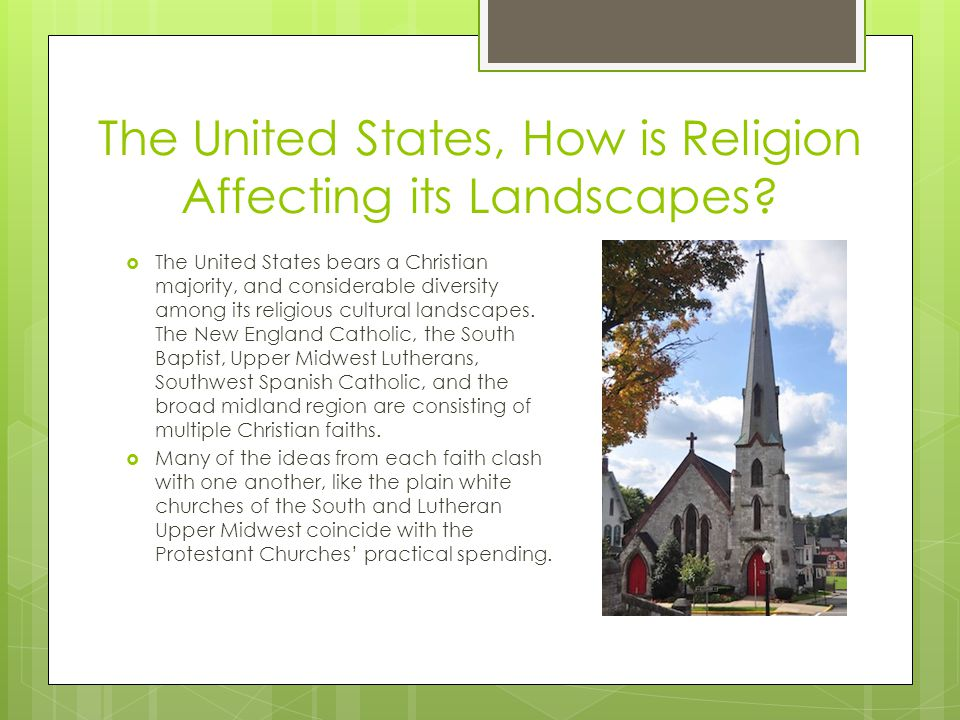 The United States, How is Religion Affecting its Landscapes.