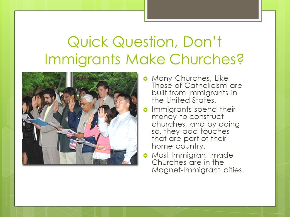 Quick Question, Don't Immigrants Make Churches.