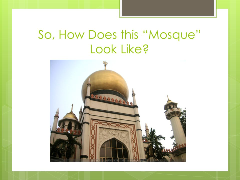 So, How Does this Mosque Look Like
