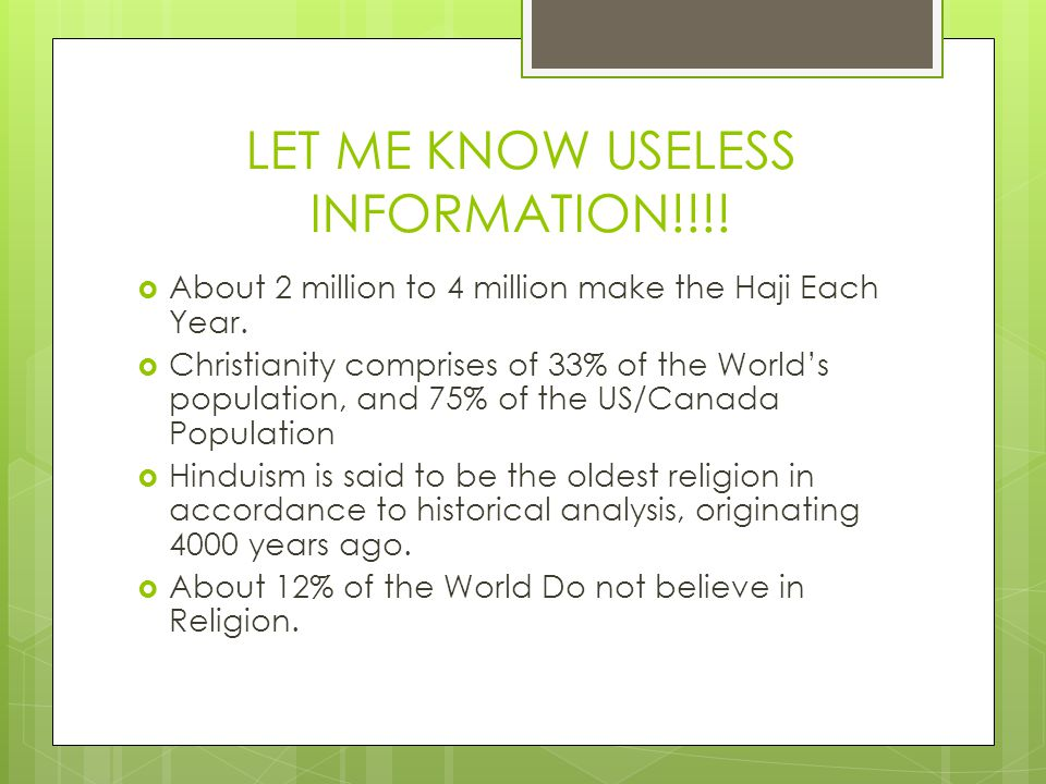 LET ME KNOW USELESS INFORMATION!!!.  About 2 million to 4 million make the Haji Each Year.