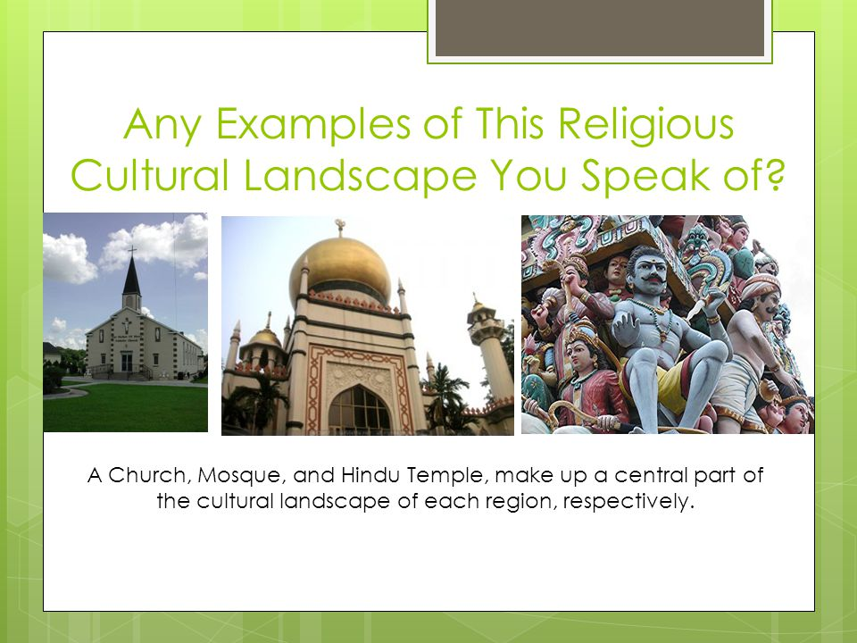Any Examples of This Religious Cultural Landscape You Speak of.