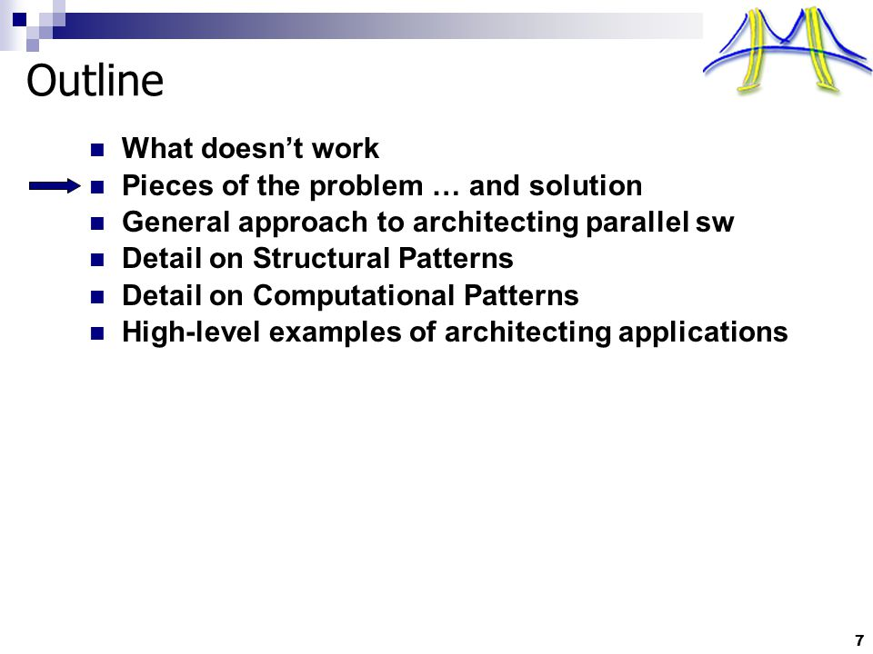 Moral of the story Architecting an application doesn't automatically make it parallel Architecting an application brings to light where the parallelism most likely resides Humans must still analyze the architecture to identify opportunities for parallelism However, significantly more parallelism is identified in this way than if we worked bottom-up to identify local parallelism 58
