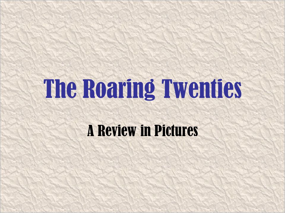 The Roaring Twenties A Review in Pictures
