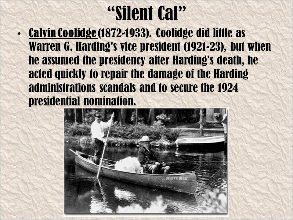 Silent Cal Calvin Coolidge (1872-1933). Coolidge did little as Warren G.