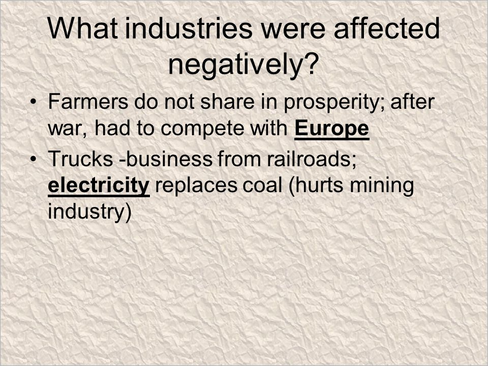 What industries were affected negatively.