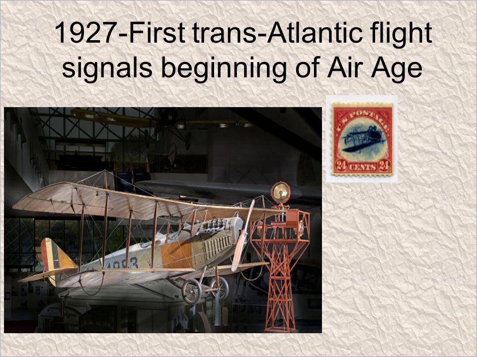 1927-First trans-Atlantic flight signals beginning of Air Age