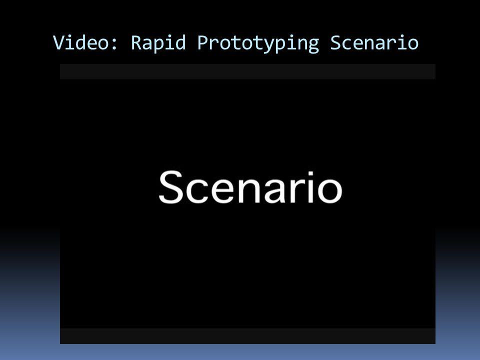 Video: Rapid Prototyping Scenario