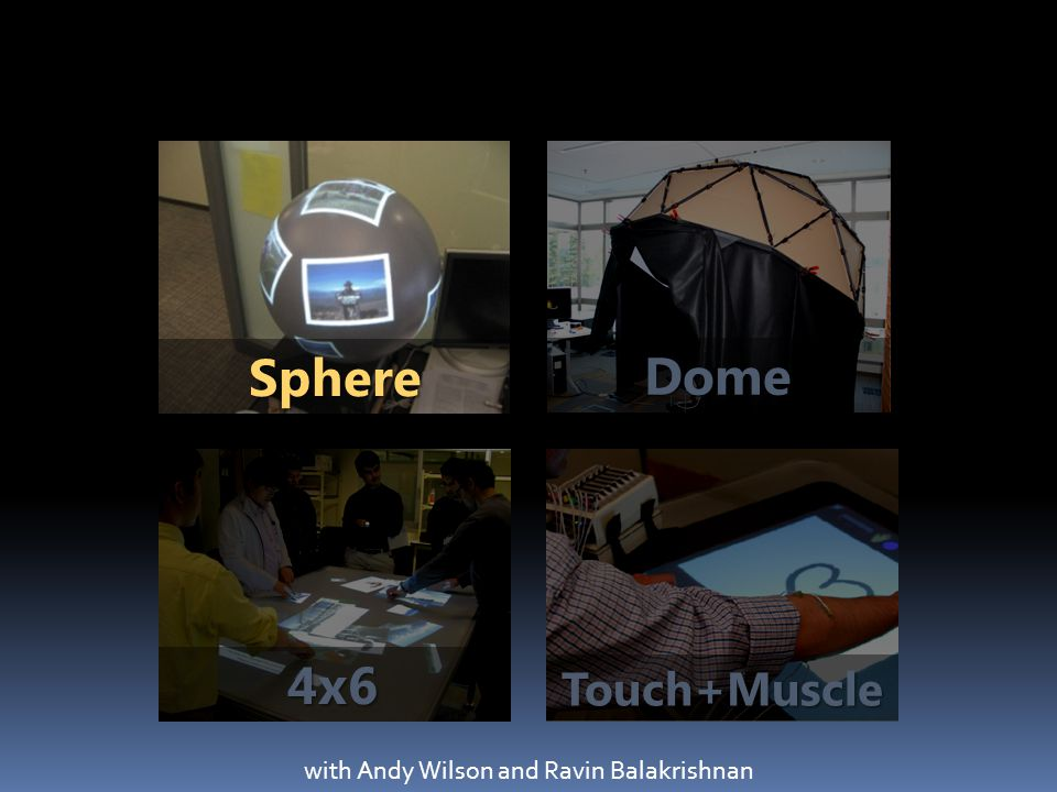 Sphere Touch+Muscle Dome 4x6 with Andy Wilson and Ravin Balakrishnan