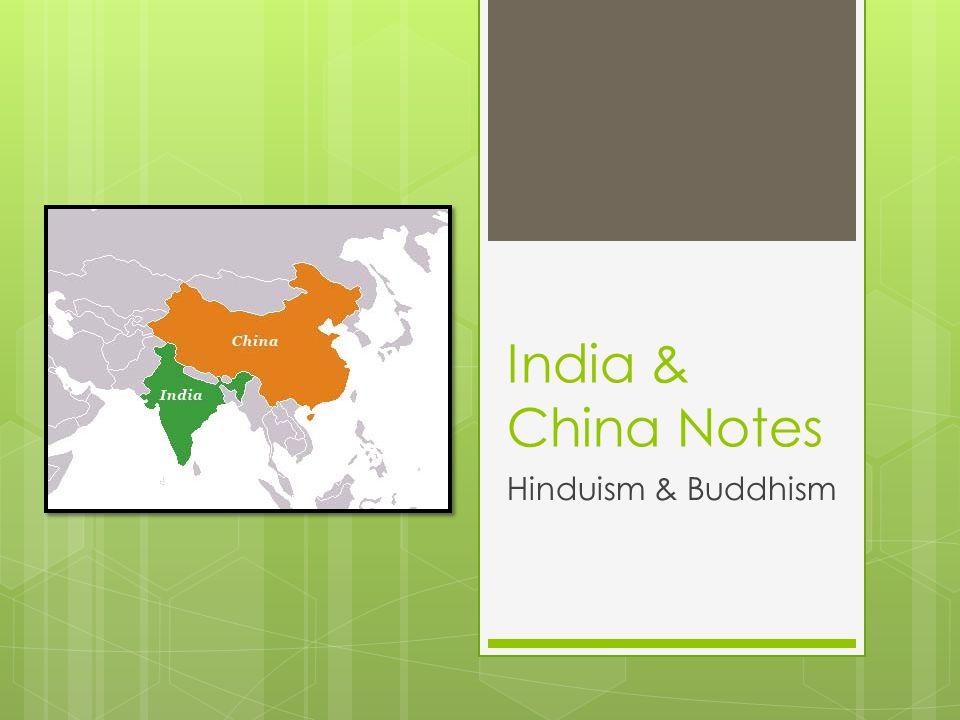 India & China Notes Hinduism & Buddhism
