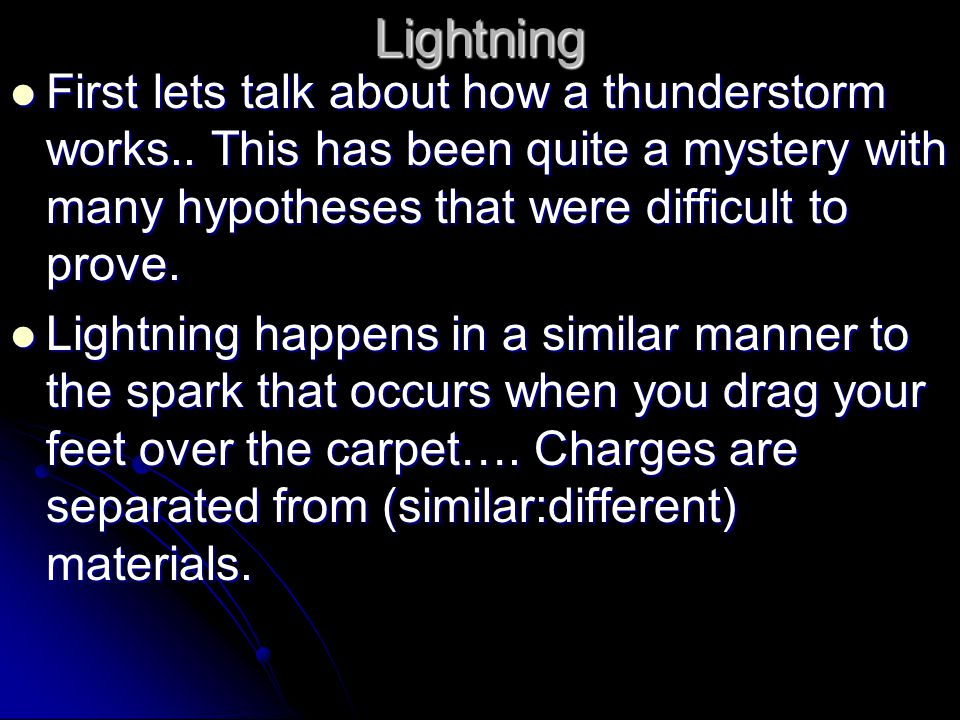 Lightning First lets talk about how a thunderstorm works..
