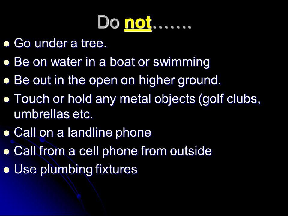 Do not……. Go under a tree. Go under a tree.