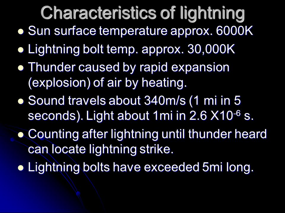 Characteristics of lightning Sun surface temperature approx.