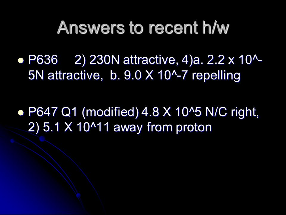 Answers to recent h/w P636 2) 230N attractive, 4)a.