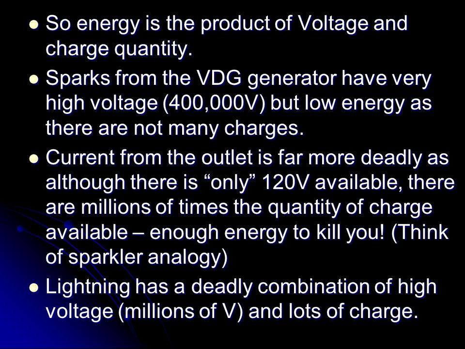 So energy is the product of Voltage and charge quantity.