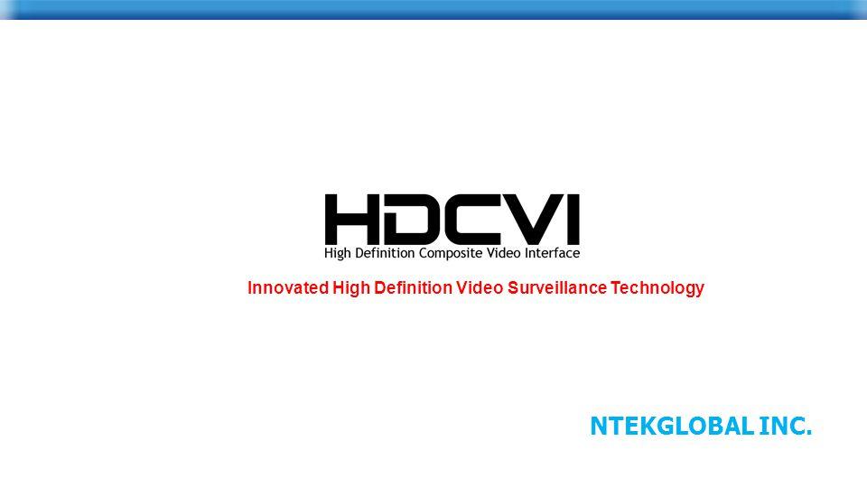 NTEKGLOBAL INC. Innovated High Definition Video Surveillance Technology
