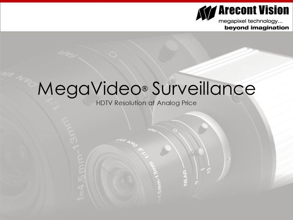 MegaVideo ® Surveillance HDTV Resolution at Analog Price