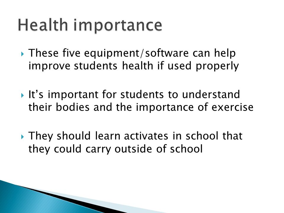  Give students equipment that can be utilized  For students to have fun  To take what they learn in class outside classroom  To understand why health is important  Find a way for students to apply knowledge to their lives
