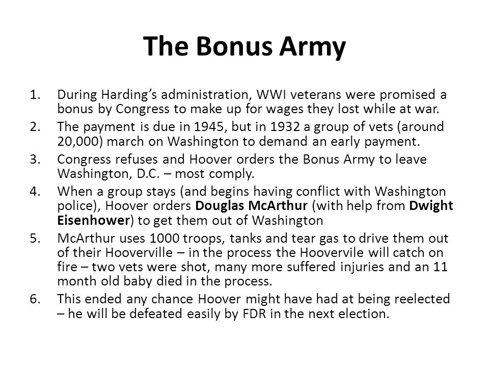 The Bonus Army 1.During Harding's administration, WWI veterans were promised a bonus by Congress to make up for wages they lost while at war.