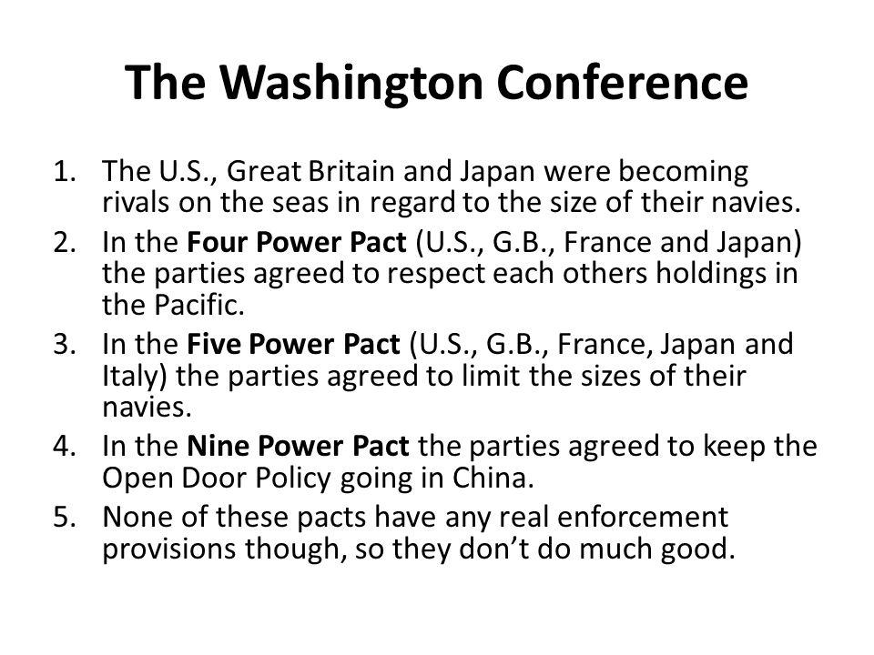 The Washington Conference 1.The U.S., Great Britain and Japan were becoming rivals on the seas in regard to the size of their navies.