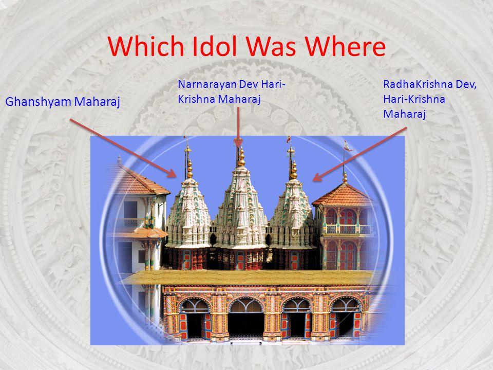 Which Idol Was Where Ghanshyam Maharaj RadhaKrishna Dev, Hari-Krishna Maharaj Narnarayan Dev Hari- Krishna Maharaj