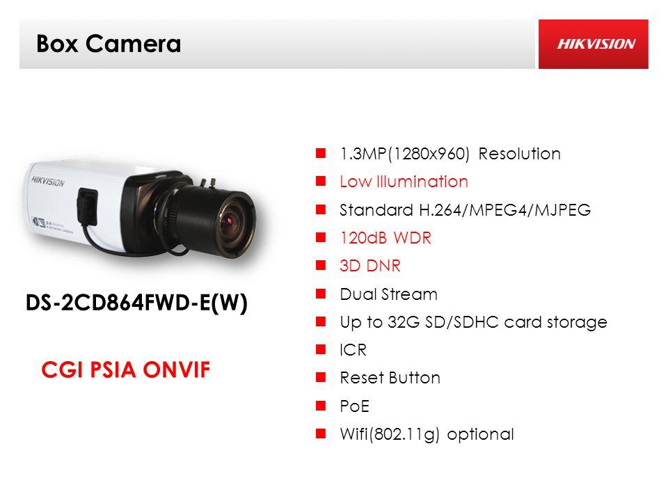 Box Camera DS-2CD864FWD-E(W) CGI PSIA ONVIF 1.3MP(1280x960) Resolution Low Illumination Standard H.264/MPEG4/MJPEG 120dB WDR 3D DNR Dual Stream Up to 32G SD/SDHC card storage ICR Reset Button PoE Wifi(802.11g) optional