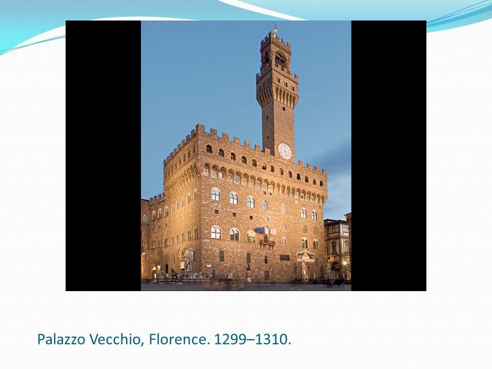 Palazzo Vecchio, Florence. 1299–1310.