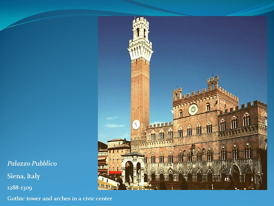 Palazzo Pubblico Siena, Italy 1288-1309 Gothic tower and arches in a civic center