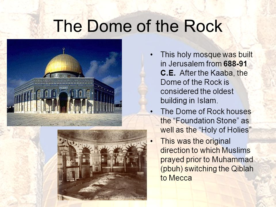 The Dome of the Rock This holy mosque was built in Jerusalem from 688-91 C.E.