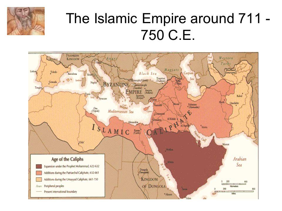 The Islamic Empire around 711 - 750 C.E.