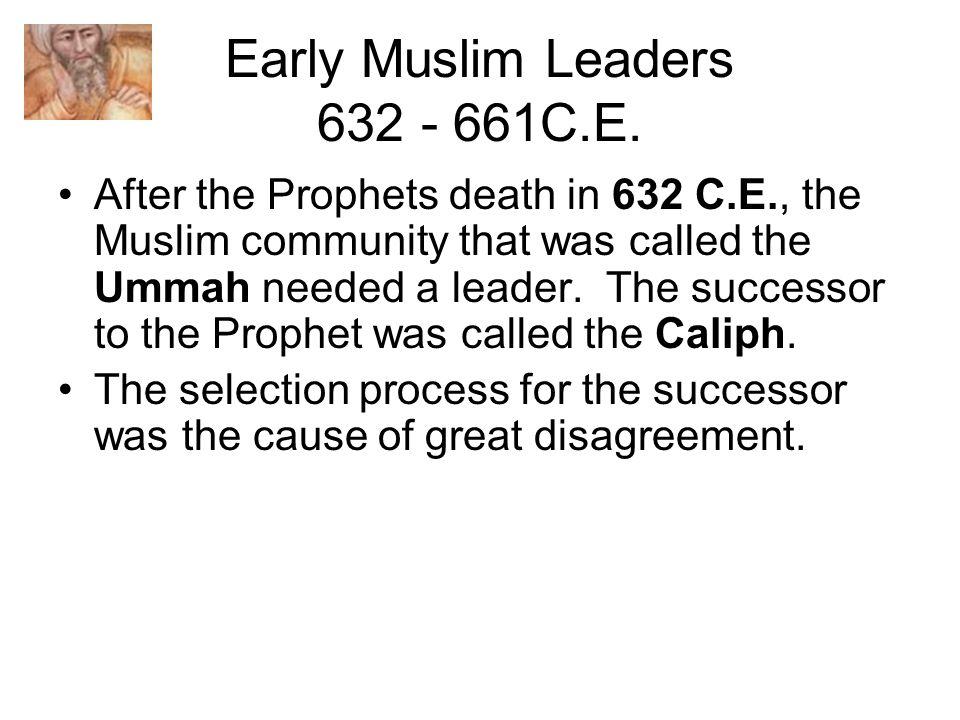Early Muslim Leaders 632 - 661C.E.