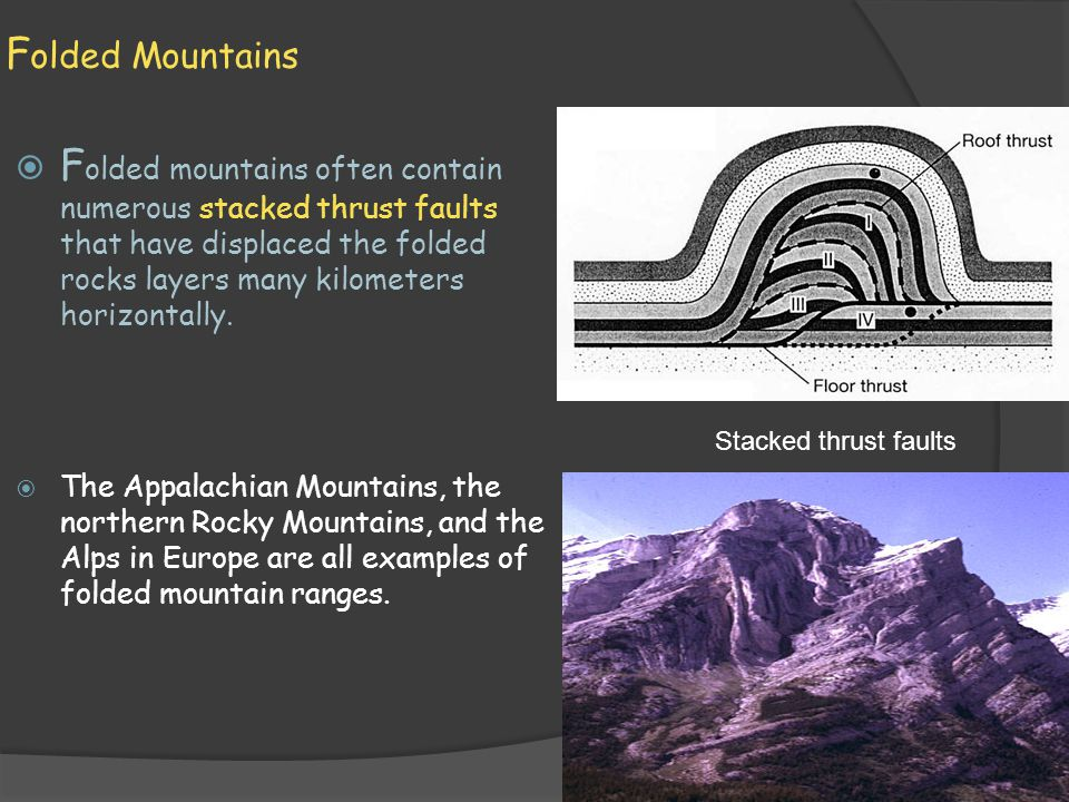 F ault-Block Mountains  Fault block mountains; another type of mountain formation, is the result of movement along normal faults.