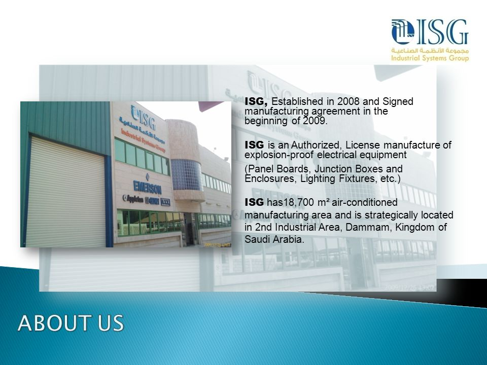 ISG, Established in 2008 and Signed manufacturing agreement in the beginning of 2009.