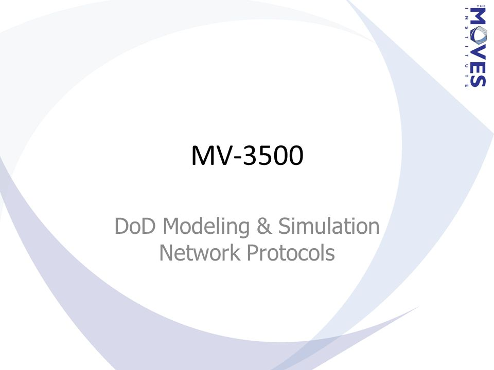 Admin This class is intended to introduce you to the simulation network protocols used in DoD M&S applications This will require a little background on networking first, then we can look at two of the major protocols, DIS and HLA.